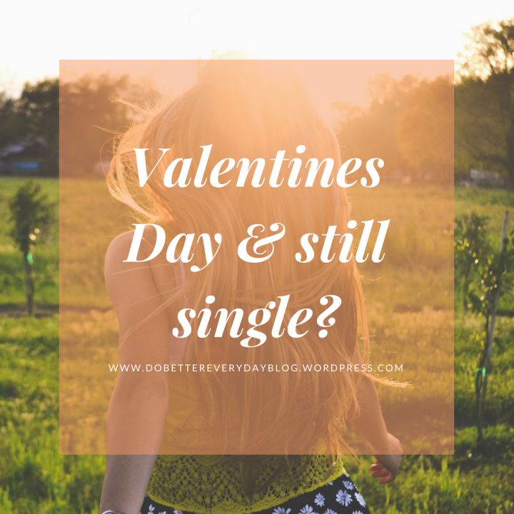 Love & Relationship series ~ #Valentine's Day & still single?💕
