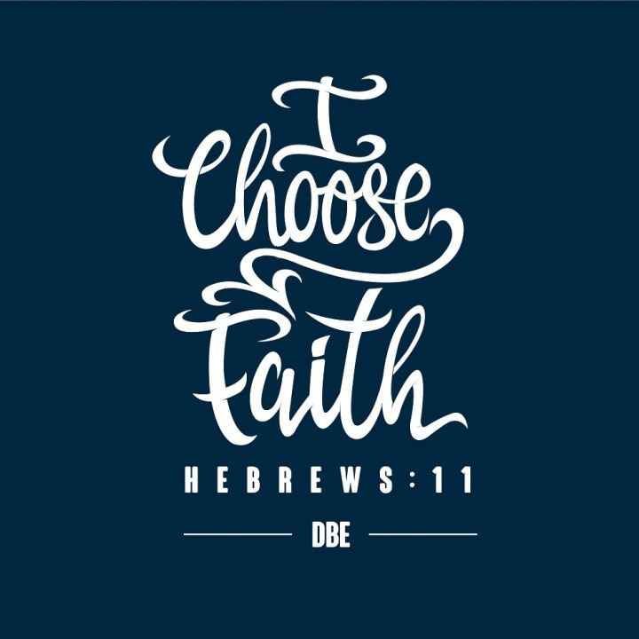 I Choose Faith!